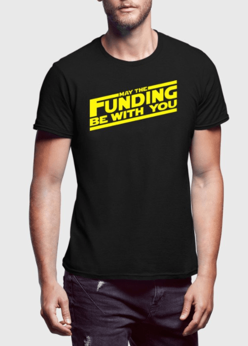may the funding be with you - personalised T-shirt, personalised T-shirts for entrepreneurs