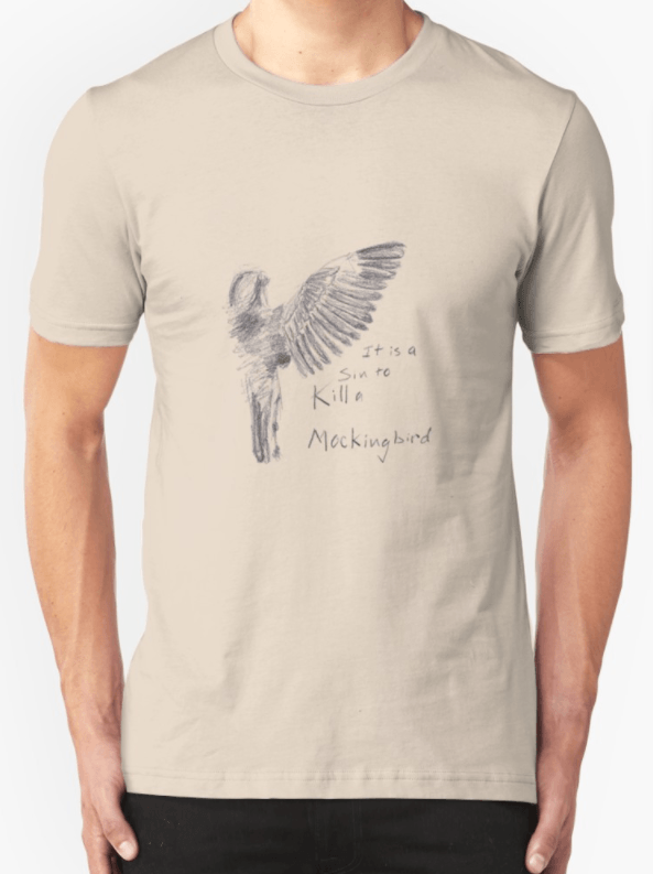 T-shirt quote, How to kill a Mockingbird