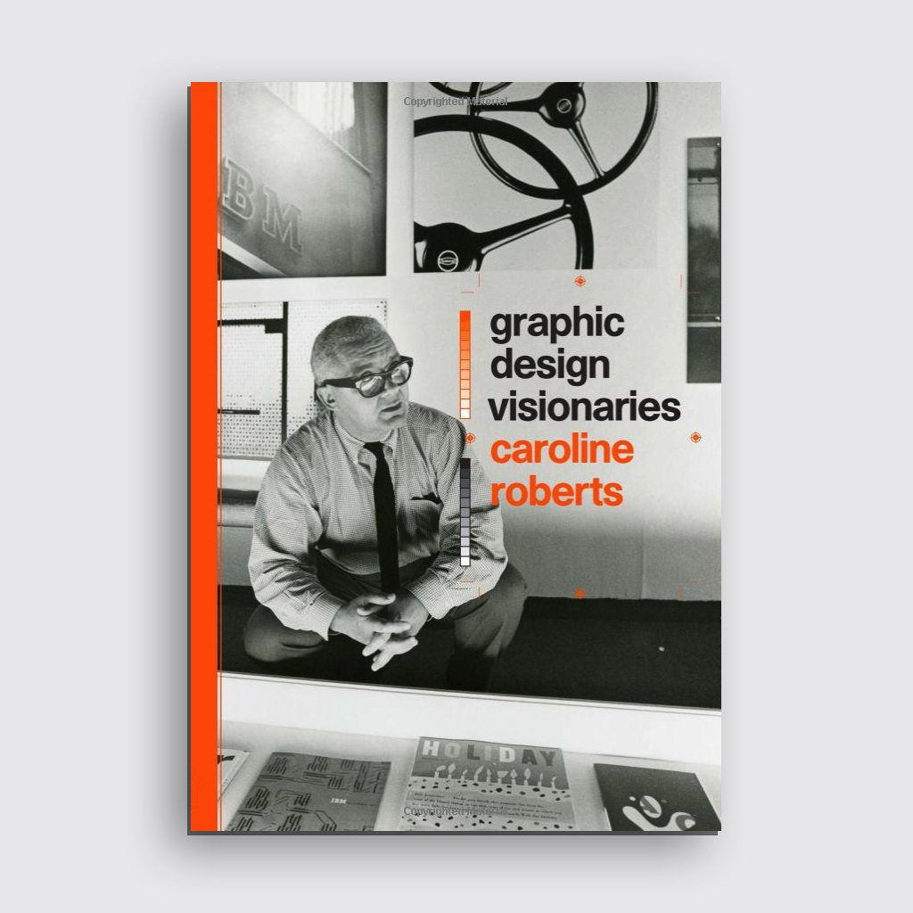 Graphic Design Visionaries by Caroline Roberts