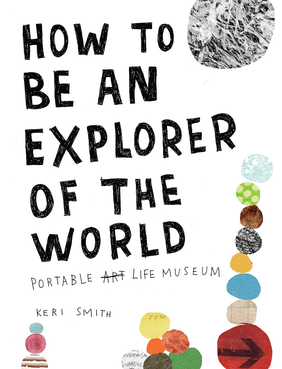 how_to_be_an_explorer_of_the_world_portable_life_museum_book_cover-original