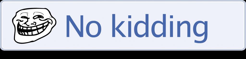no kidding Facebook Button