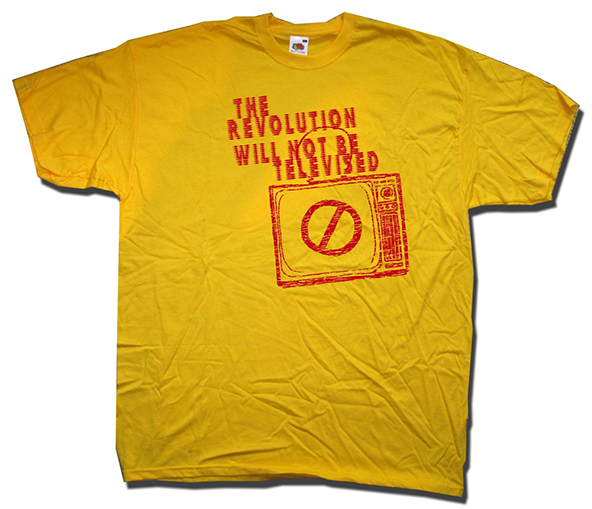 revolution t-shirt, revolution will not be televised, revolution will not be televised t-shirt