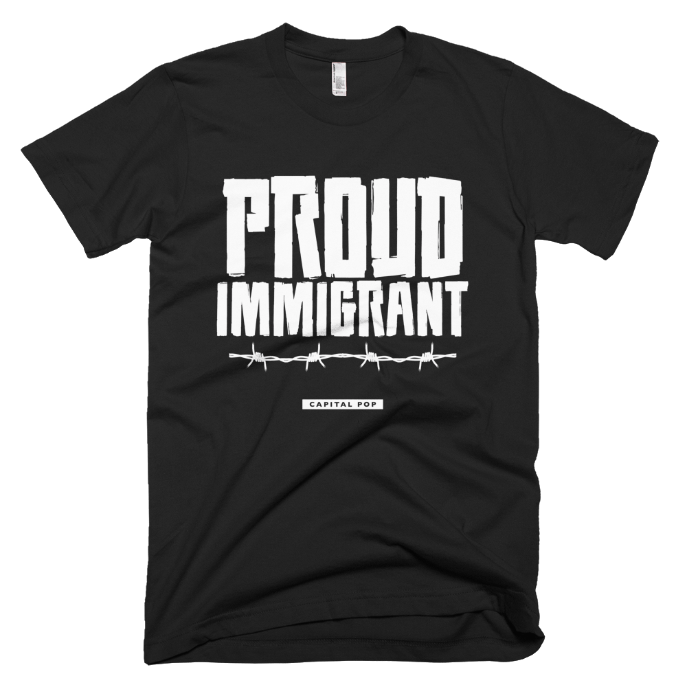 #TshirtTuesday Capital POP - Proud Immigrant